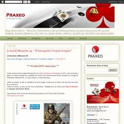 """PRAXEOLa passion des jeux: [e-book] Mémoire 44 - """"Il faut garder l'esprit troupier"""""""