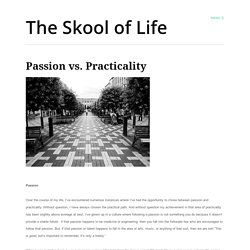 Passion vs. Practicality