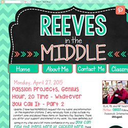 Reeves in the Middle: Passion Projects, Genius Hour, 20 Time - Whatever You Call It - Part 2