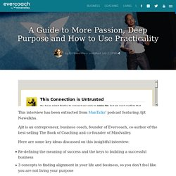 A Guide to More Passion, Deep Purpose and How to Use Practicality