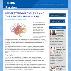 Health Passion » Understanding Dyslexia and the Reading Brain in Kids