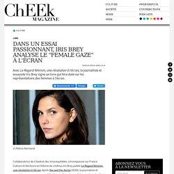 """Dans un essai passionnant, Iris Brey analyse le """"female gaze"""" à l'écran - ChEEk Magazine"""