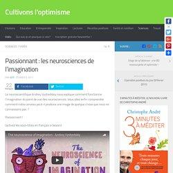 Passionnant : les neurosciences de l'imagination