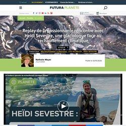 Replay de la passionnante rencontre avec Heidi Sevestre, une glaciologue face au réchauffement climatique