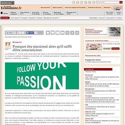 Pourquoi être passionné alors qu'il suffit d'être consciencieux