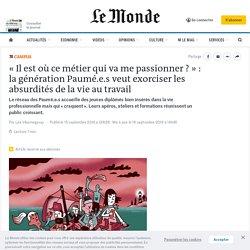 «Il est où ce métier qui va me passionner?»: la génération Paumé.e.s veut exorciser les absurdités de la vie au travail