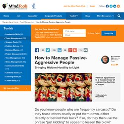 How to Manage Passive-Aggressive People - MindTools.com