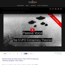 Passive Voice & Active Voice: Top 5 UFO Conspiracy Theories - ESL Video