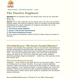 The Passive Engineer: Why, when, and how to use the passive voice