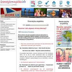 Passive/ Jak używać strony biernej? - Strona bierna (The passive) - Gramatyka angielska - Gramatyka angielska - gramatyka-angielska.info