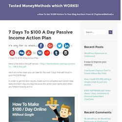 7 Days To $100 A Day Passive Income Action Plan