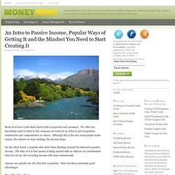 An Intro to Passive Income, Popular Ways of Getting It and the Mindset You Need to Start Creating It