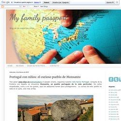 My family passport: Portugal con niños: el curioso pueblo de Monsanto