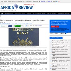 Kenyan passport among the 50 most powerful in the world