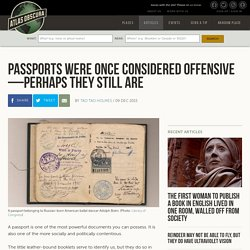 Passports Were Once Considered Offensive—Perhaps They Still Are