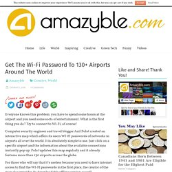 Get The Wi-Fi Password To 130+ Airports Around The World