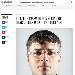 Kill the Password: Why a String of Characters Can't Protect Us Anymore