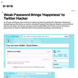 Weak Password Brings 'Happiness' to Twitter Hacker | T