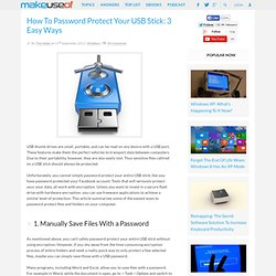 How To Password Protect Your USB Stick: 3 Easy Ways