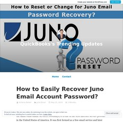 How to Easily Recover Juno Email Account Password? – QuickBooks's Trending Updates