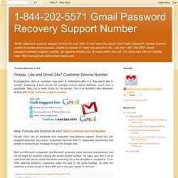 1-844-202-5571 Gmail Password Recovery Support Number: Gossip, Lies and Gmail 24x7 Customer Service Number