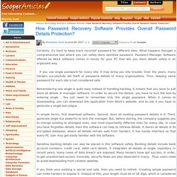 How Password Recovery Software Provides Overall Password Details Protection?