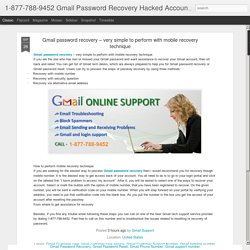 1-877-788-9452 Gmail Password Recovery Hacked Account Reset: Gmail password recovery – very simple to perform with mobile recovery technique