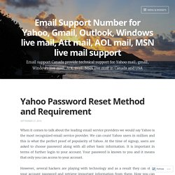 Yahoo Password Reset Method and Requirement – Email Support Number for Yahoo, Gmail, Outlook, Windows live mail, Att mail, AOL mail, MSN live mail support