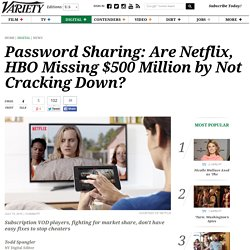 Password Sharing: Netflix, HBO Missing $500 Million in Revenue?