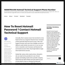 How To Reset Hotmail Password ? Contact Hotmail Technical Support – 18886764496 Hotmail Technical Support Phone Number