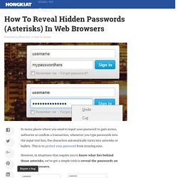 How To Reveal Hidden Passwords (Asterisks) In Web Browsers