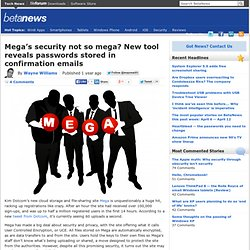 Mega's security not so mega? New tool reveals passwords stored in confirmation emails