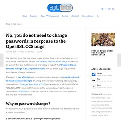 No, you do not need to change passwords in response to the OpenSSL CCS bugs