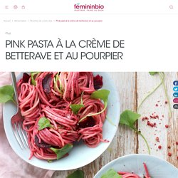 Pink pasta à la crème de betterave et au pourpier