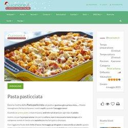 Pasta pasticciata - Cucinare.it