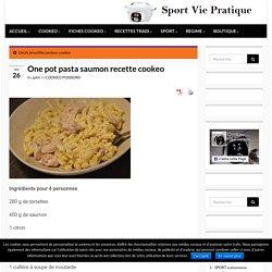 One pot pasta saumon recette cookeo