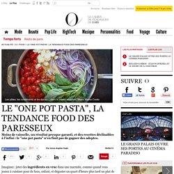 """Le """"one pot pasta"""", la tendance food des paresseux"""