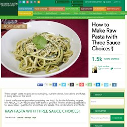 How to Make Raw Pasta (with Three Sauce Choices!)