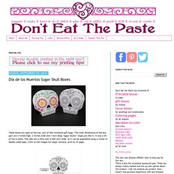 Don't Eat the Paste - Printable boxes, paper crafts, crafts, beads and recipes: Día de los Muertos Sugar Skull Boxes