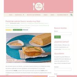 Pastel de salmón fresco, receta muy fácil - Recetas de... ¡Escándalo!