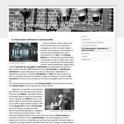 III. Pasteurisation, stérilisation et autres procédés - TPE: La conservation du Lait