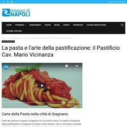 La pasta e l'arte della pastificazione: il Pastificio Cav. Mario Vicinanza