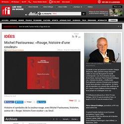 Michel Pastoureau: «Rouge, histoire d'une couleur»