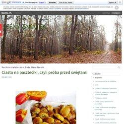 Ciasto na paszteciki, czyli próba przed świętami - Kuchnia świąteczna, Boże Narodzenie - LEŚNY ZAKĄTEK - bloog.pl