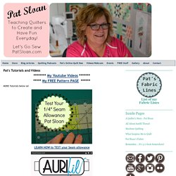 Pat Sloan's QuiltersHome: Pat's Tutorials and Videos