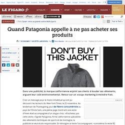 Sociétés : Quand Patagonia appelle à ne pas acheter ses produits