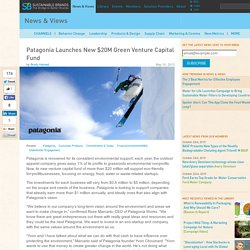 Patagonia Launches New $20M Green Venture Capital Fund