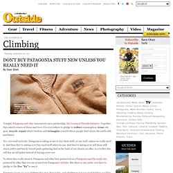 Don't Buy Patagonia Stuff New Unless You Really Need It | Climbing