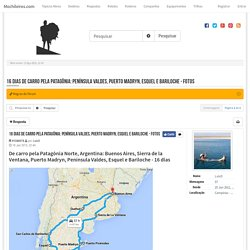 16 dias de carro pela Patagônia: Península Valdes, Puerto Madryn, Esquel e Bariloche - FOTOS : Viagem de Carro: Relatos de Viagem