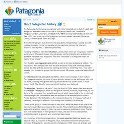 Short Patagonian history - Culture en la Patagonia, Argentina.